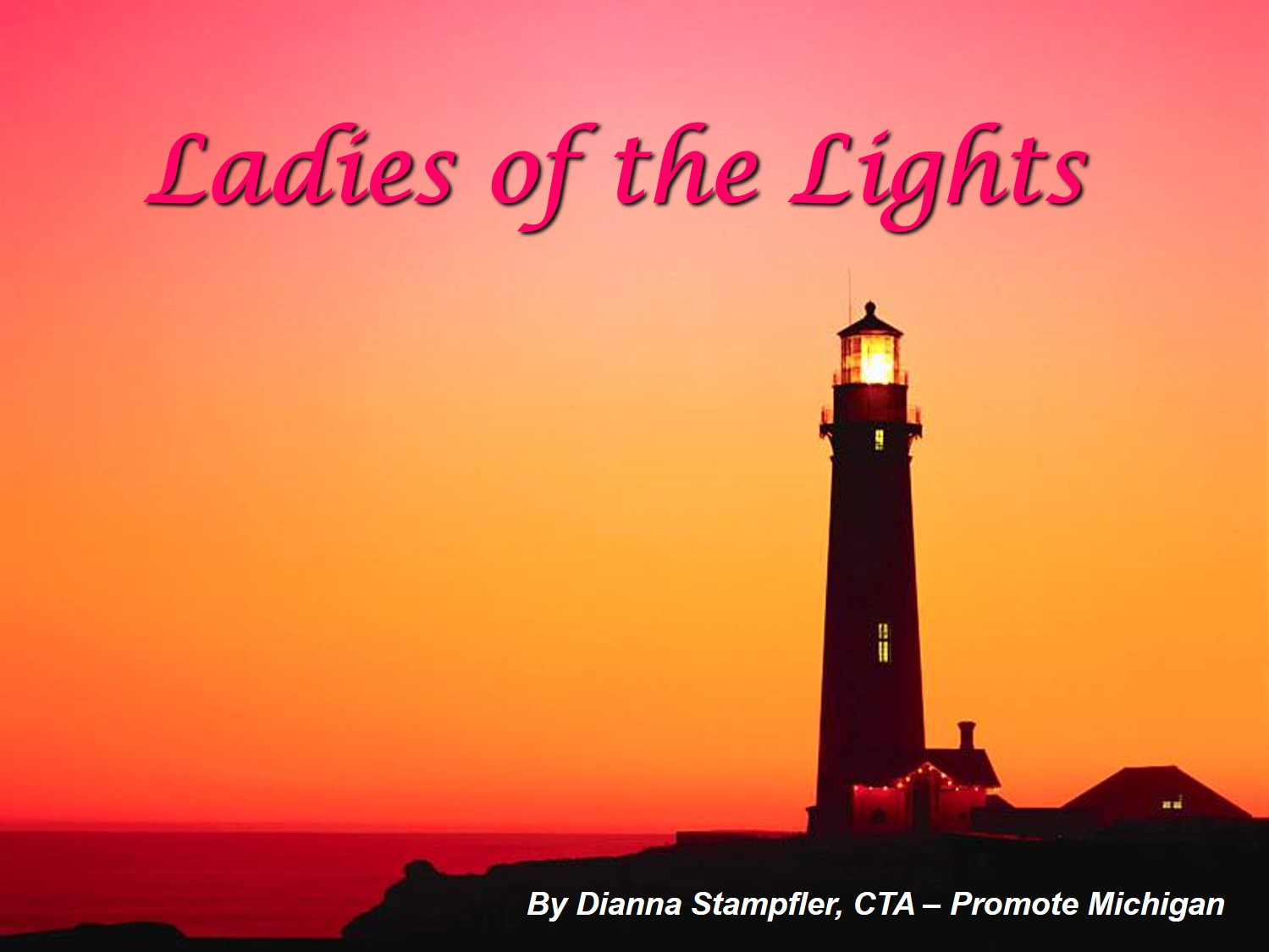 Ladies of the Lights w/Dianna Stampfler