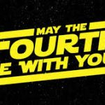 Star Wars May the Fourth Be with You